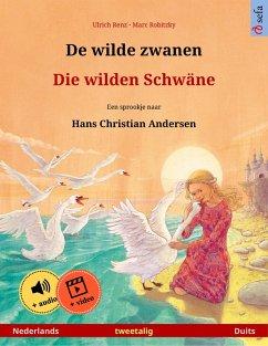 De wilde zwanen - Die wilden Schwäne (Nederlands - Duits) (eBook, ePUB) - Renz, Ulrich