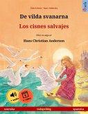 De vilda svanarna - Los cisnes salvajes (svenska - spanska) (eBook, ePUB)