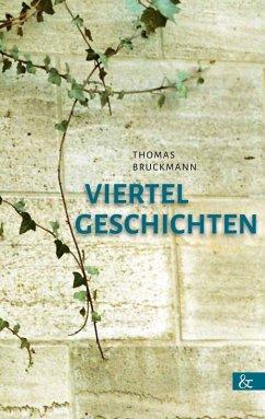 Viertelgeschichten (eBook, PDF) - Bruckmann, Thomas