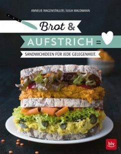 Brot & Aufstrich (Mängelexemplar) - Waldmann, Julia F.; Wagenstaller, Annelie