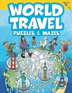 World Travel Puzzles & Mazes (eBook, ePUB) - Chuck, Whelon