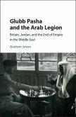 Glubb Pasha and the Arab Legion (eBook, PDF)