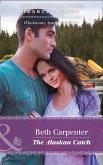 The Alaskan Catch (Mills & Boon Heartwarming) (A Northern Lights Novel, Book 1) (eBook, ePUB)