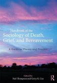 Handbook of the Sociology of Death, Grief, and Bereavement (eBook, ePUB)