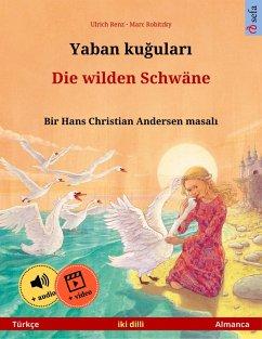 Yaban kugulari - Die wilden Schwäne (Türkçe - Almanca)