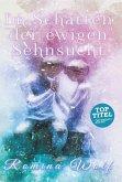 Im Schatten der ewigen Sehnsucht (eBook, ePUB)