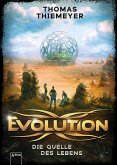 Die Quelle des Lebens / Evolution Bd.3 (eBook, ePUB)