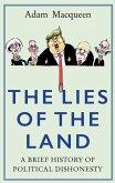 The Lies of the Land: An Honest History of Political Deceit