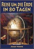 Reise um die Erde in 80 Tagen (Illustriert & mit Karte der Reiseroute) (eBook, ePUB)