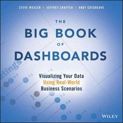 The Big Book of Dashboards (eBook, ePUB) - Wexler, Steve; Shaffer, Jeffrey; Cotgreave, Andy