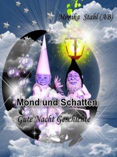 Mond und Schatten (eBook, ePUB) - Stahl, Monika