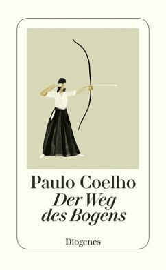 Der Weg des Bogens (eBook, ePUB) - Coelho, Paulo