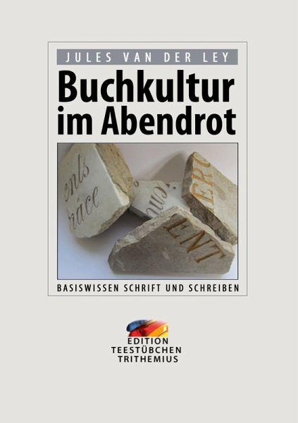 Buchkultur im Abendrot (eBook, ePUB) - van der Ley, Jules
