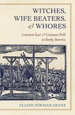 Witches, Wife Beaters, and Whores (eBook, PDF)
