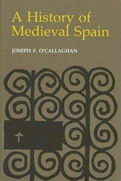 A History of Medieval Spain (eBook, PDF) - O'Callaghan, Joseph F.