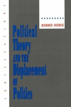 Political Theory and the Displacement of Politics (eBook, PDF) - Honig, Bonnie