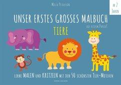 Unser erstes großes Malbuch TIERE - Petersson, Milla