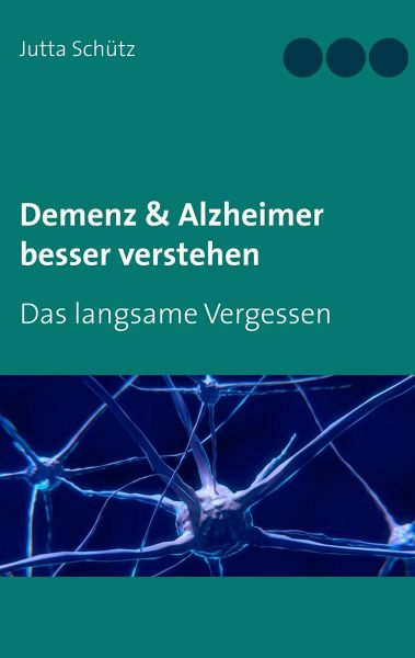 97b54ccbf5 Demenz & Alzheimer besser verstehen von Jutta Schütz - Fachbuch ...