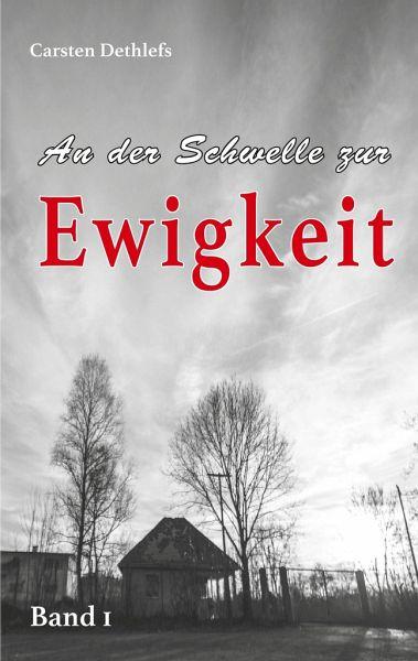 An der Schwelle zur Ewigkeit - Dethlefs, Carsten