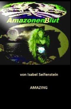 AmazonenBlut - Seifenstein, Isabel