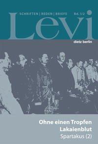 Levi - Gesammelte Schriften, Reden und Briefe / Gesammelte Schriften, Reden und Briefe Band I/2