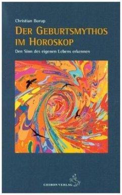 Der Geburtsmythos im Horoskop - Borup, Christian