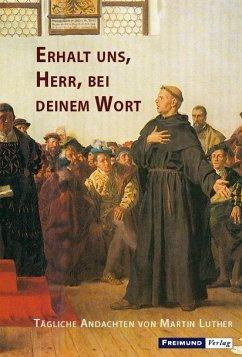 Erhalt uns, Herr, bei deinem Wort - Luther, Martin