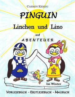 Pinguin Linchen und Lino auf Abenteuer im Winter - Kerzig, Carmen