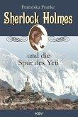 Sherlock Holmes und die Spur des Yeti / Sherlock Holmes Bd.16