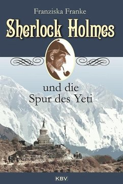 Sherlock Holmes und die Spur des Yeti / Sherlock Holmes Bd.16 - Franke, Franziska