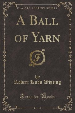 A Ball of Yarn (Classic Reprint)