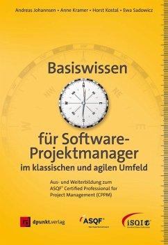 Basiswissen für Softwareprojektmanager im klassischen und agilen Umfeld (eBook, ePUB) - Johannsen, Andreas; Kramer, Anne; Kostal, Horst; Sadowicz, Ewa