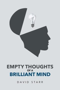 Empty Thoughts of a Brilliant Mind