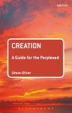 Creation: A Guide for the Perplexed (eBook, ePUB)