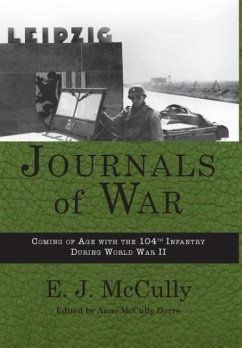 Journals of War: Coming of Age with the 104th Infantry During World War II - McCully, E. J.