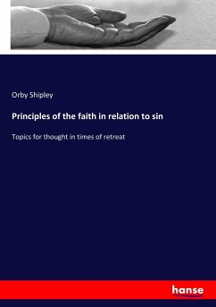 Principles of the faith in relation to sin - Shipley, Orby