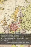 Secret Intelligence in the European States System, 1918-1989 (eBook, ePUB)