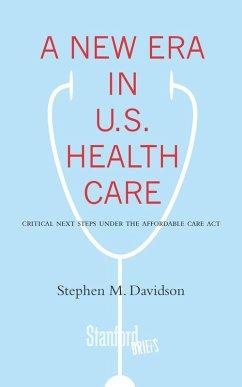 A New Era in U.S. Health Care (eBook, ePUB) - Davidson, Stephen