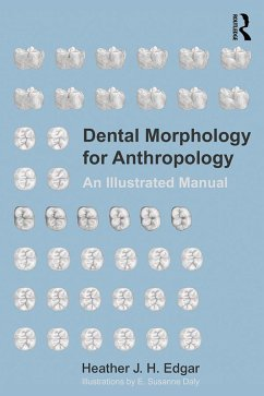 Dental Morphology for Anthropology (eBook, PDF) - Edgar, Heather J. H.