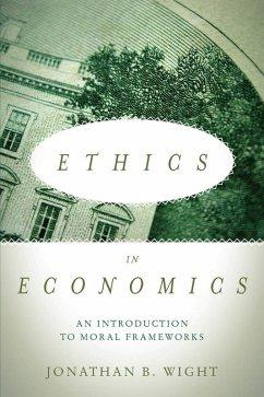 Ethics in Economics (eBook, ePUB) - Wight, Jonathan B.