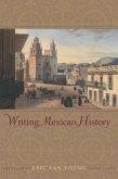 Writing Mexican History (eBook, ePUB)