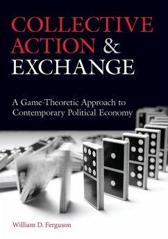 Collective Action and Exchange (eBook, ePUB) - Ferguson, William D.