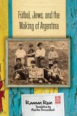 Fútbol, Jews, and the Making of Argentina (eBook, ePUB)