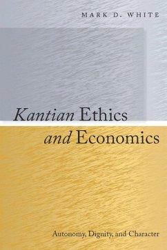 Kantian Ethics and Economics (eBook, ePUB) - White, Mark