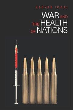 War and the Health of Nations (eBook, ePUB) - Iqbal, Zaryab