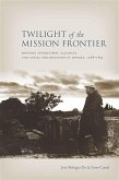 Twilight of the Mission Frontier (eBook, ePUB)