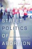 The Street Politics of Abortion (eBook, ePUB)