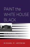 Paint the White House Black (eBook, ePUB)