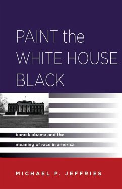 Paint the White House Black (eBook, ePUB) - Jeffries, Michael P.