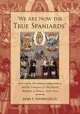 """We Are Now the True Spaniards"" (eBook, ePUB)"